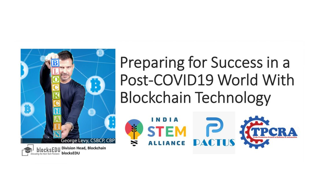 "blocksEDU Led a Global Blockchain Education Webinar ""Preparing for Success in a Post-COVID19 World With Blockchain Technology"""